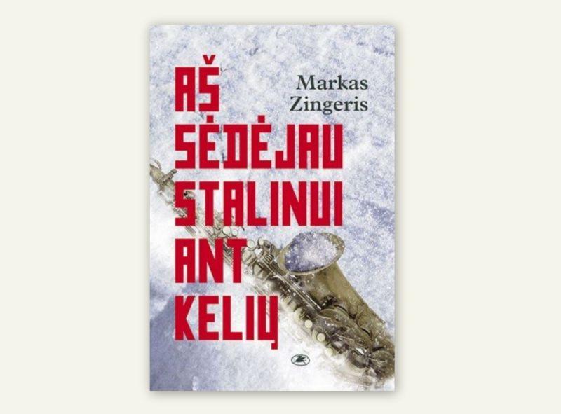 Aš sėdėjau Stalinui ant kelių: romanas / Markas Zingeris. – Vilnius: Lietuvos rašytojų sąjungos leidykla, 2017. – 421 p. – ISBN 978-9986-39-939-1