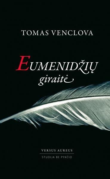 Eumenidžių giraitė: nauji eilėraščiai ir vertimai / Tomas Venclova. – Vilnius: Versus aureus, 2016. – 79. – ISBN 978-9955-34-632-6
