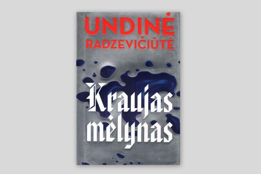 Kraujas mėlynas: romanas / Undinė Radzevičiūtė. – Vilnius: Lietuvos rašytojų sąjungos leidykla, 2017. – 356 p. – ISBN 978-9986-39-930-8