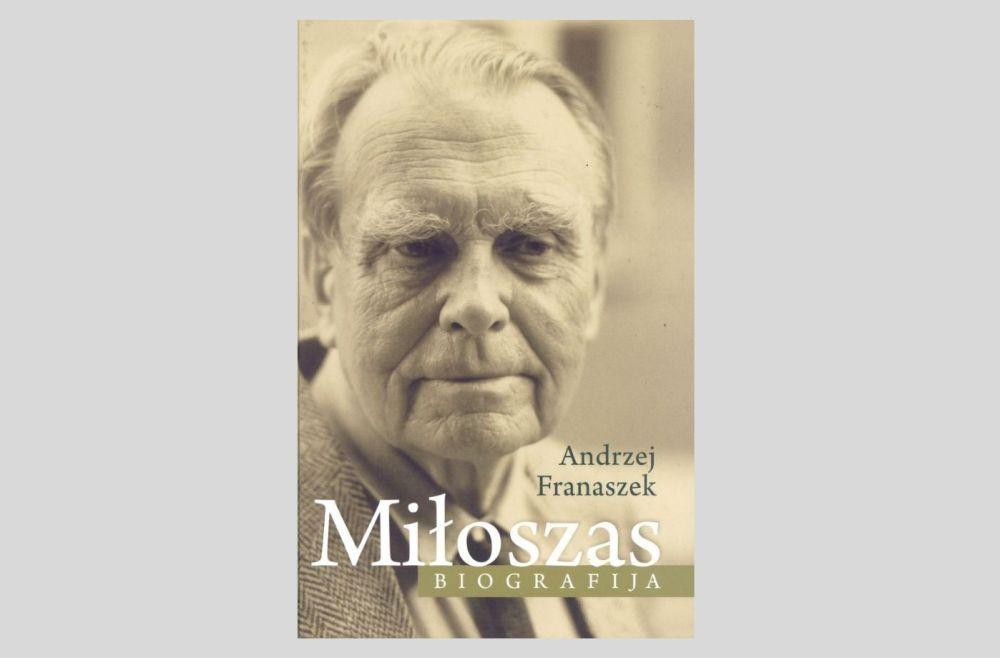 Miłoszas: lenkų poeto, Nobelio literatūros premijos laureato biografija / Andrzej Franaszek; vertė Vytas Dekšnys. – Vilnius: Apostrofa, 2015. – 943 p. – ISBN 978-9955-605-86-7