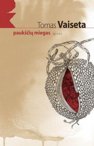 Paukščių miegas : proza / Tomas Vaiseta. - Vilnius: Lietuvos rašytojų sąjungos leidykla, 2014. – 127 p. - (Pirmoji knyga: PK). - ISBN 978-9986-39-813-4